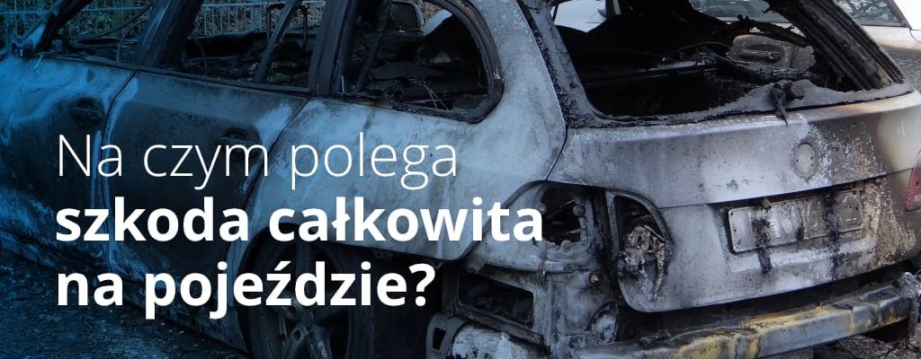 Spalony samochód – szkoda całkowita na pojeździe